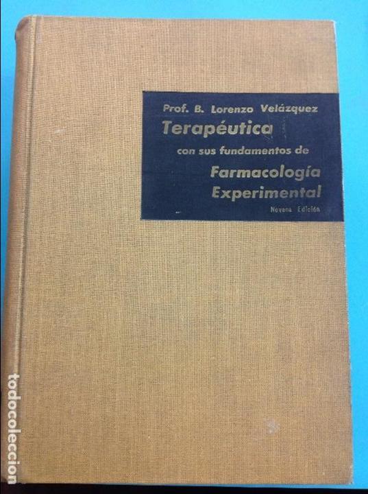 TERAPÉUTICA CON SUS FUNDAMENTOS DE FARMACOLOGÍA EXPERIMENTAL- B.LORENZO VELÁZQUEZ (Libros Antiguos, Raros y Curiosos - Ciencias, Manuales y Oficios - Medicina, Farmacia y Salud)