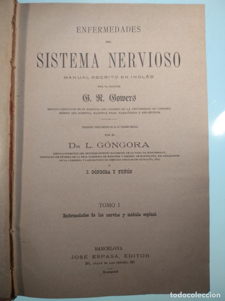 Libros antiguos: ENFERMEDADES DEL SISTEMA NERVIOSO - G. R. GOWERS - 2 TOMOS - TRADUCCIÓN DR. L. GÓNGORA - ESPASA - - Foto 3 - 141343594