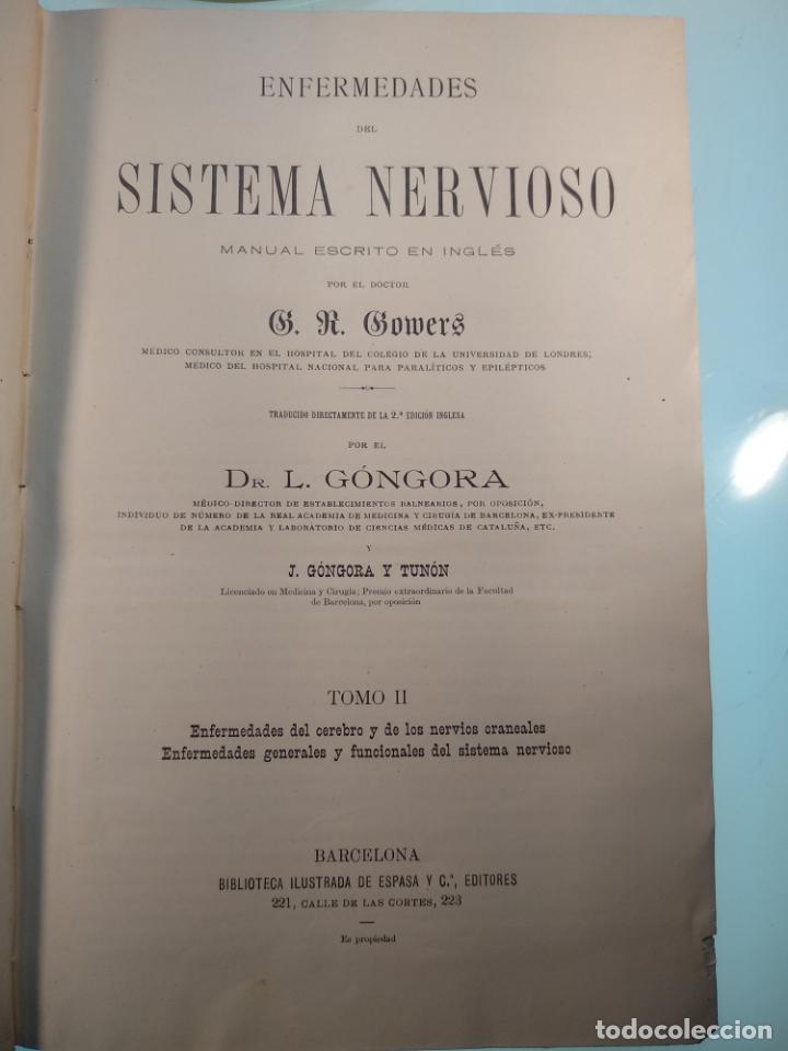 Libros antiguos: ENFERMEDADES DEL SISTEMA NERVIOSO - G. R. GOWERS - 2 TOMOS - TRADUCCIÓN DR. L. GÓNGORA - ESPASA - - Foto 16 - 141343594