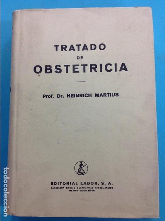 TRATADO DE OBSTETRICA- PROF. DR. HEINRICK MARTIUS (Libros Antiguos, Raros y Curiosos - Ciencias, Manuales y Oficios - Medicina, Farmacia y Salud)
