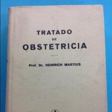 Libros antiguos: TRATADO DE OBSTETRICA- PROF. DR. HEINRICK MARTIUS. Lote 141341370
