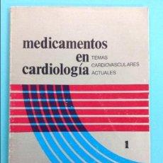 Libros antiguos: MEDICAMENTOS EN CARDIÓLOGIA - EPHRAIM DONOSO, M.D.. Lote 141342558
