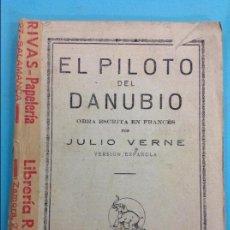 Libros antiguos: EL PILOTO DEL DANUBIO - JULIO VERNE . Lote 141345814