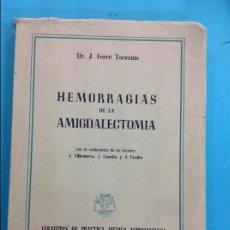 Libros antiguos: HEMORRAGIAS DE LA AMIGDALECTOMIA-DR.J. FERRÉ TORRENTS. Lote 141346842