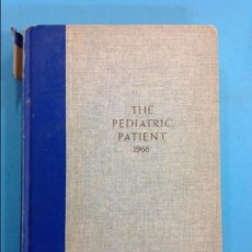 Libros antiguos: THE PEDIATRIC PATIENT . Lote 141347738