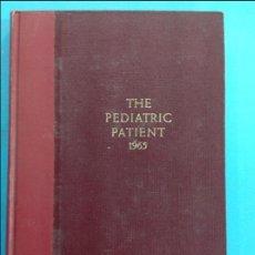 Libros antiguos: THE PEDIATRIC PATIENT . Lote 141348362