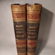 Libros antiguos: TRATADO DE QUIMICA ORGANICA APLICADA A LA FARMACIA, JULIAN CASAÑA Y LEONARDO . 1877 TOMO I Y II. Lote 141810834