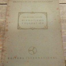 Libros antiguos: HIPNOTISMO Y SUGESTION, DR.MANUEL AVILES, 1924,112 PAGINAS. Lote 142228594