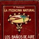Libros antiguos: MONTEUUIS : LOS BAÑOS DE AIRE DE LUZ Y DE SOL EN CASA (SOCIEDAD GENERAL, C. 1930) MEDICINA NATURAL. Lote 142594882