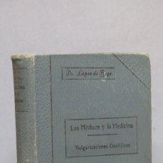 Libros antiguos: 1918.- LOS MEDICOS Y LA MEDICINA. VULGARIZACIONES CIENTIFICAS. DR. LOPEZ DE REGA. Lote 142808654