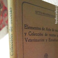 Libros antiguos: 1921 ELEMENTOS DE ARTE DE RECETAR Y COLECCIÓN DE RECETAS PARA VETERINARIOS Y ESTUDIANTES. Lote 119725736