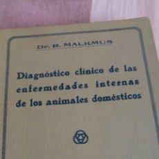 Libros antiguos: 1924 DIAGNÓSTICO CLÍNICO DE LAS ENFERMEDADES INTERNAS DE LOS ANIMALES DOMÉSTICOS. VETERINARIA. Lote 130594336