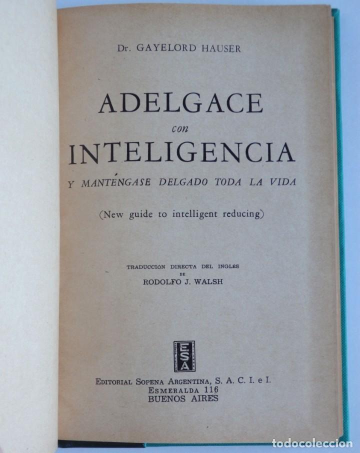 Libros antiguos: Adelgace con Inteligencia y manténgase delgado toda la vida - Dr. Gayelord Hauser - Foto 3 - 143323830
