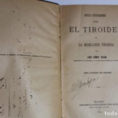 Libros antiguos: RARO - EL TIROIDES Y LA MEDICACION TIROIDEA - POR JOSE GOMEZ OCAÑA 1895. Lote 143615334