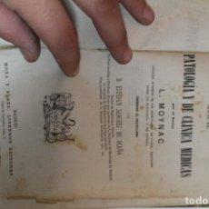 Libros antiguos: MANUAL DE PATOLOGIA DE CLINICA MEDICAS POR L. MOYNAC 1876. Lote 143615882