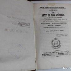 Libros antiguos: ELEMENTOS DEL ARTE DE LOS APOSITOS POR MATIAS NIETO Y FRANCISCO MENDEZ ALVARO 1847. Lote 143618082