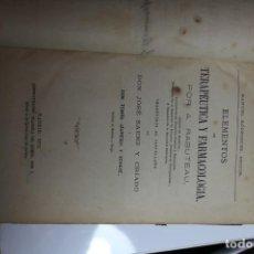 Libros antiguos: ELEMENTOS DE TERAPEUTICA Y FARMACOLOGIA POR A. RABUTEAU 1872. Lote 143633486