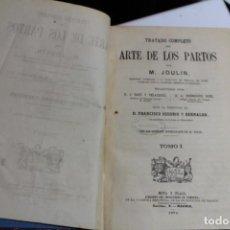 Libros antiguos: TRATADO COMPLETO DEL ARTE DE LOS PARTOS POR M. JOULIN 1874 - 2 TOMOS. Lote 143649894