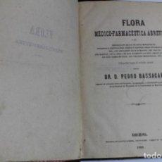 Libros antiguos: FLORA MEDICO-FARMACEUTICA ABREVIADA POR PEDRO BASSAGAÑA 1859. Lote 143650046