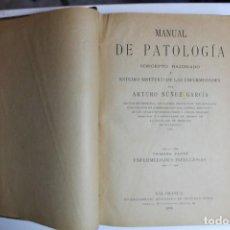 Libros antiguos: RARO - MANUAL DE PATOLOGIA POR ARTURO NUÑEZ GARCIA 1898. Lote 143810262