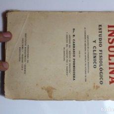 Libros antiguos: INSULINA ESTUDIO FISIOLOGICO Y CLINICO POR R. CARRASCO FORMIGUERA 1927. Lote 144093962