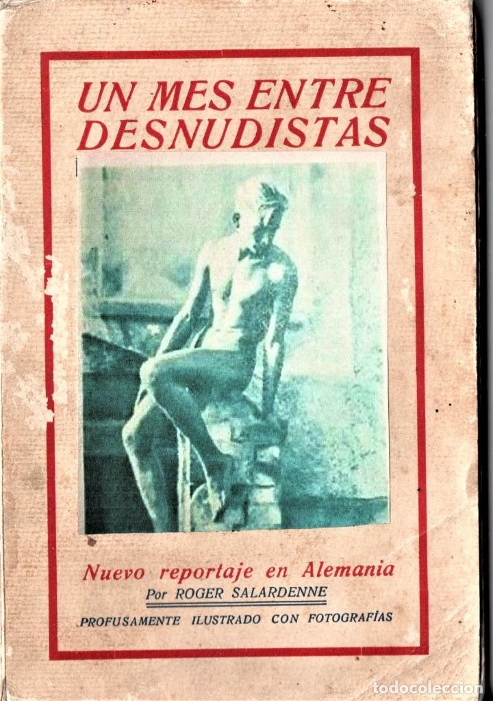 LIBRO,UN MES ENTRE DESNUDISTAS,AÑO 1932,FILOSOFIA NUDISTA NATURISTA EN ALEMANIA,ANTES DEL III REICH (Libros Antiguos, Raros y Curiosos - Ciencias, Manuales y Oficios - Medicina, Farmacia y Salud)