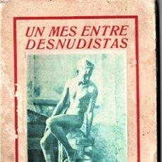 Libros antiguos: LIBRO,UN MES ENTRE DESNUDISTAS,AÑO 1932,FILOSOFIA NUDISTA NATURISTA EN ALEMANIA,ANTES DEL III REICH. Lote 144364102