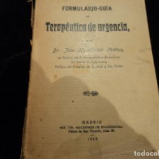 Libros antiguos: FORMULARIO GUÍA DE TERAPÉUTICA DE URGENCIA. HERNÁNDEZ IBÁÑEZ JOSÉ. 1913. Lote 145303946
