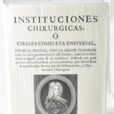 Libros antiguos: FACSÍMIL. INSTITUCIONES CHIRURGICAS, O CIRUGIA COMPLETA UNIVERSAL. HEIFTER, LORENZO,1747. Lote 146159642