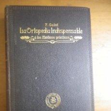 Libros antiguos: LA ORTOPEDIA INDISPENSABLE A LOS MÉDICOS PRÁCTICOS F. CALOT FRANCISCO SEIX EDITOR . Lote 147290578
