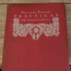 Libros antiguos: PRÁCTICAS DE TOXICOLOGÍA - SALVADOR PASCUAL - ED. SATURNINO CALLEJA 1925 / ILUSTRADO. Lote 147447194