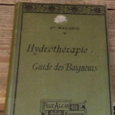 Libros antiguos: HYDROTHERAPIE GUIDE DES BAIGNEURS, DR.MACARIO, 1889,212 PAGINAS. Lote 147449142