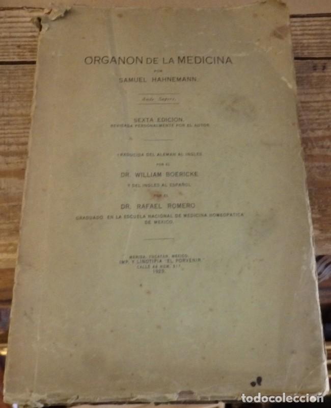 ORGANON DE LA MEDICINA. SAMUEL HAHNEMANN. MEXICO 1929. HOMEOPATIA, 321 PAGINAS (Libros Antiguos, Raros y Curiosos - Ciencias, Manuales y Oficios - Medicina, Farmacia y Salud)