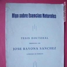 Libros antiguos: JOSE BAYONA SANCHEZ.-ALGO SOBRE ESENCIAS NATURALES.-TESIS DOCTORAL.-FARMACIA.-CORDOBA.-AÑO 1929.. Lote 147514642