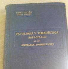 Libros antiguos: 1930 PATOLOGÍA Y TERAPÉUTICA ESPECIALES DE LOS ANIMALES DOMÉSTICOS VETERINARIA. Lote 147560290