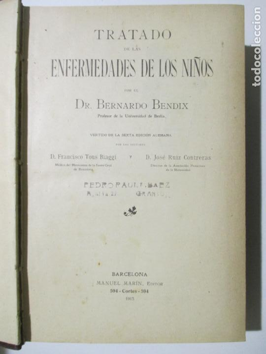 Libros antiguos: TRATADO DE LAS ENFERMEDADES DE LOS NIÑOS. B. BENDIX P.R.P.B. DR. BERNARDO BENDIX. 1913 - Foto 2 - 148034938