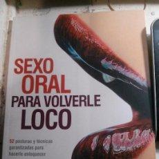 Libros antiguos: SEXO ORAL PARA VOLVERLE LOCO, DRA. SONIA BORG, EDIOTIRAL GRIJALBO. Lote 148165426
