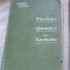 Libros antiguos: 1922 PATOLOGÍA QUIRÚRGICA PARA VETERINARIOS. Lote 148597814