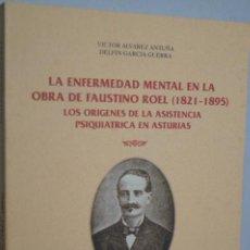 Libros antiguos: LA ENFERMEDAD MENTAL EN LA OBRA DE FAUSTINO ROEL. ORÍGENES DE ASISTENCIA PSIQUIÁTRICA EN ASTURIAS.. Lote 148773698
