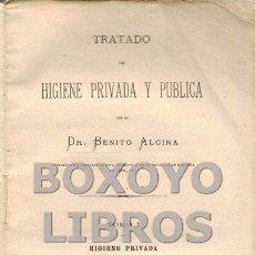 Libros antiguos: ALCINA, BENITO. TRATADO DE HIGIENE PRIVADA Y PÚBLICA. TOMO I: HIGIENE PRIVADA. Lote 147958384