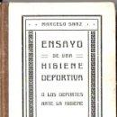 Libros antiguos: MARCELO SANZ : ENSAYO DE UNA HIGIENE DEPORTIVA SEGUNDA PARTE (1916). Lote 148944554