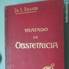 Libros antiguos: TRATADO DE OBSTETRICIA POR EL DR. D. SEBASTIÁN RECASENS GIROL. BARCELONA 1916. Lote 149480914