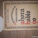 Libros antiguos: ASUEROTERAPIA FISIOLOGICA AHORA HABLO YO. DR. FERNANDO ASUERO. Lote 149992946