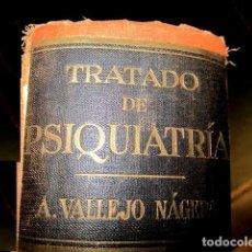 Libros antiguos: TRATADO DE PSIQUIATRIA A.VALLEJO NAGERA 1 EDICION. Lote 150252550