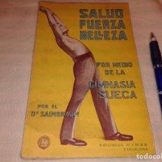 Libros antiguos: SALUD FUERZA BELLEZA POR MEDIO DE LA GIMNASIA SUECA, 1932. Lote 150500410