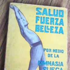 Libros antiguos: SALUD FUERZA BELLEZA .. POR MEDIO DE LA GIMNASIA SUECA .. POR DR SAIMBRAUM +/- 1920-30. Lote 22601033