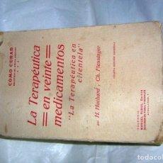 Libros antiguos: CÓMO CURAR, TERAPÉUTICA EN VEINTE MEDICAMENTOS, 4ª EDIC, 1920 . Lote 150658930