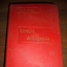Libros antiguos: CIRUGIA DE URGENCIA. DON ANGEL DE DIEGO FERNANDEZ. 2ª EDICION. 1914.. Lote 150749494