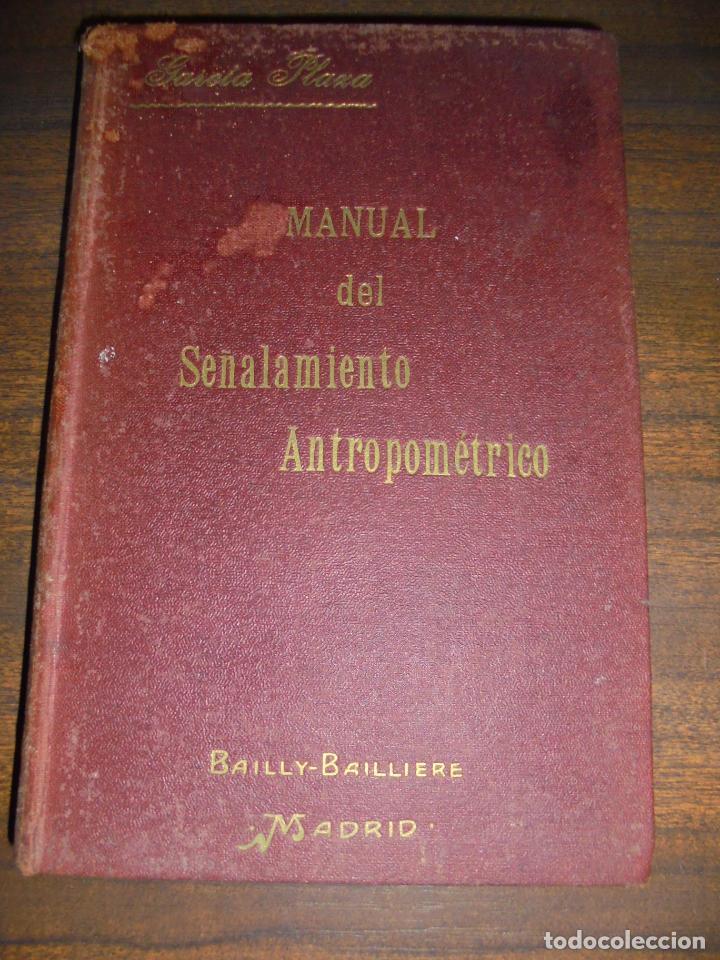MANUAL DEL SEÑALAMIENTO ANTROPOMÉTRICO. D. JOAQUIN GARCIA PLAZA Y ROMERO. 1902. (Libros Antiguos, Raros y Curiosos - Ciencias, Manuales y Oficios - Medicina, Farmacia y Salud)