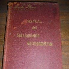 Libros antiguos: MANUAL DEL SEÑALAMIENTO ANTROPOMÉTRICO. D. JOAQUIN GARCIA PLAZA Y ROMERO. 1902.. Lote 150750518